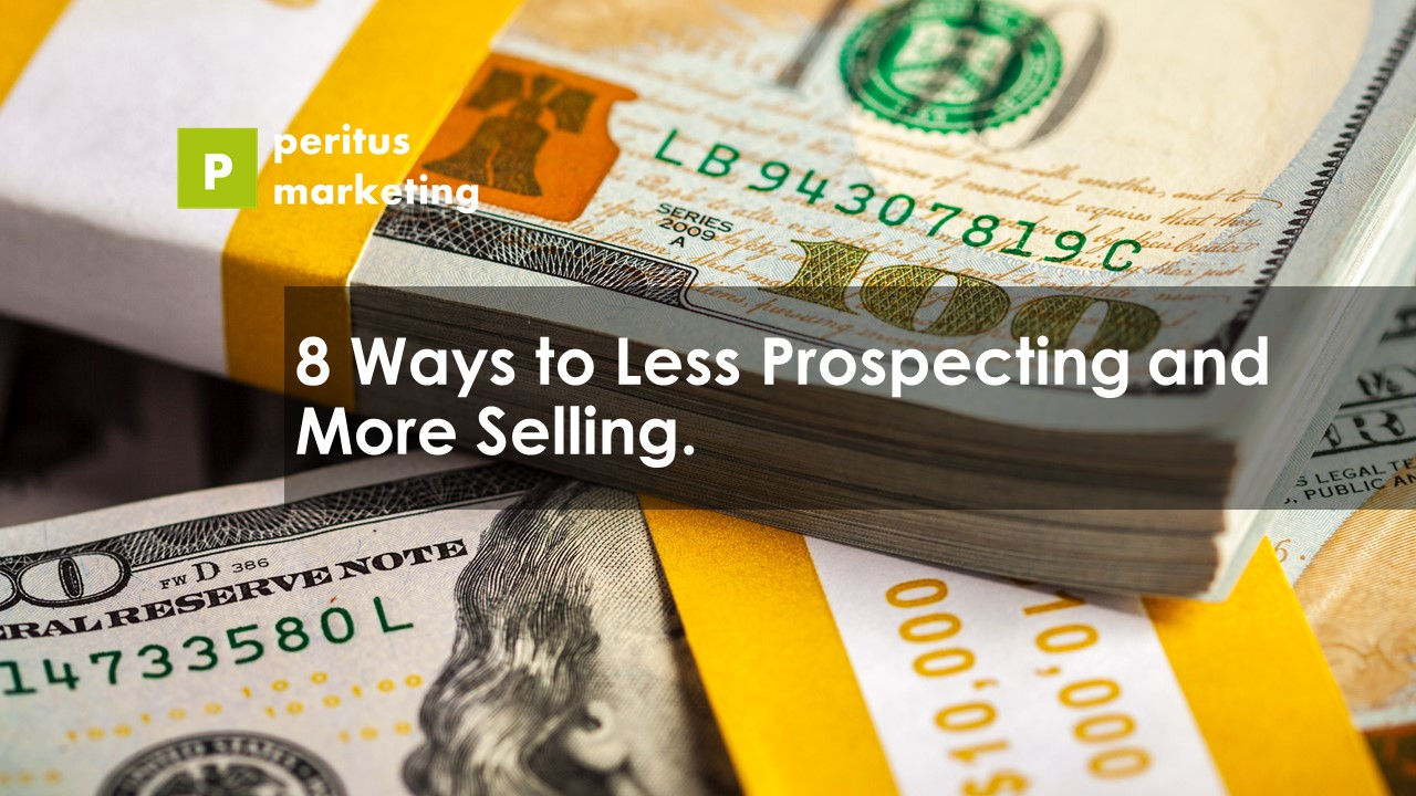 Less Prospecting and More Selling