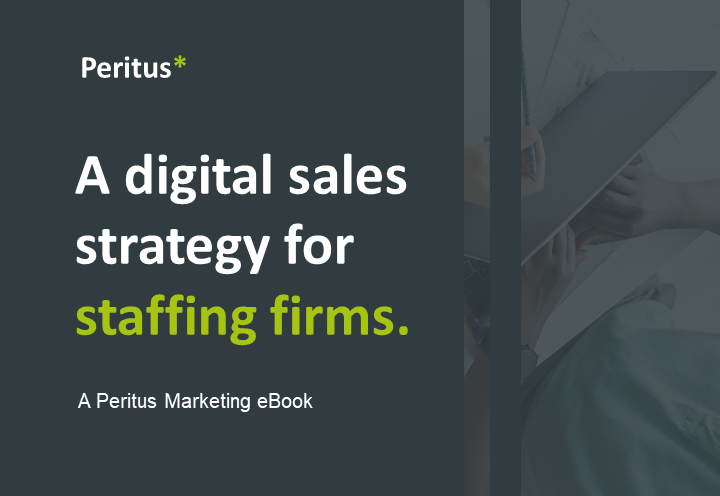 A digital-first sales strategy for staffing firms.