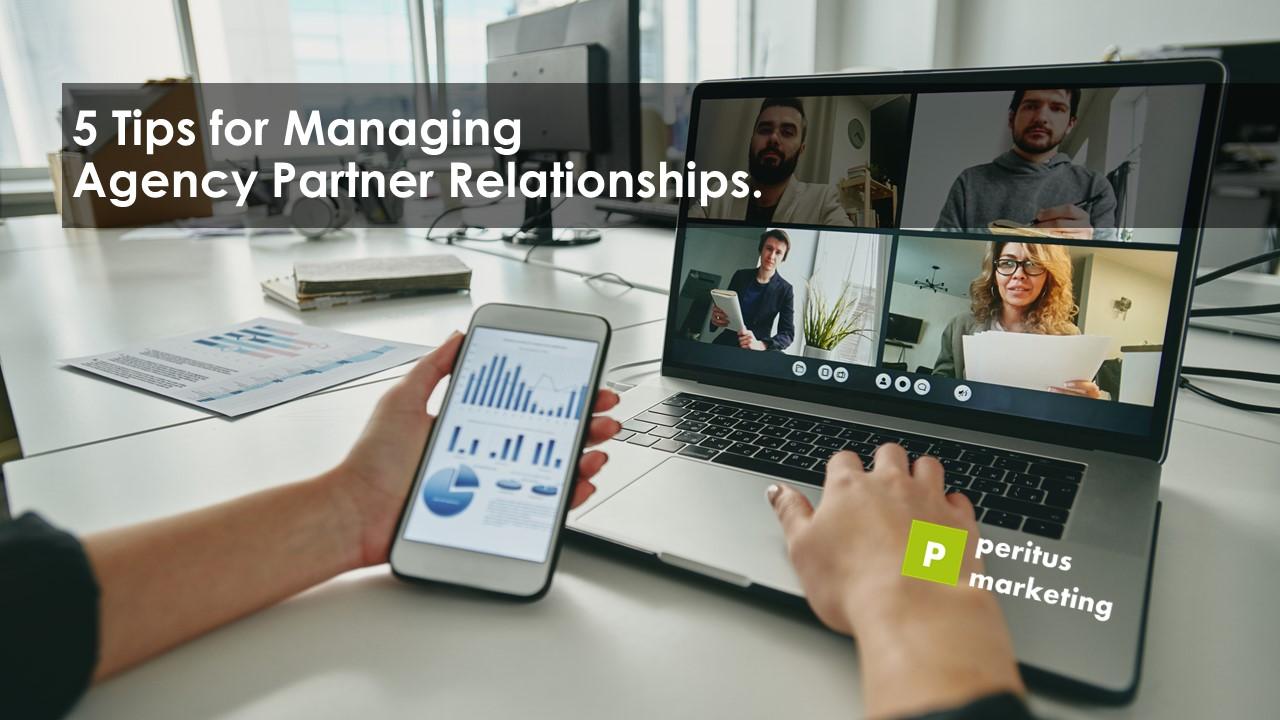 5 Tips for managing agency partner relationships